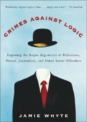 Crimes Against Logic By Whyte, Jamie