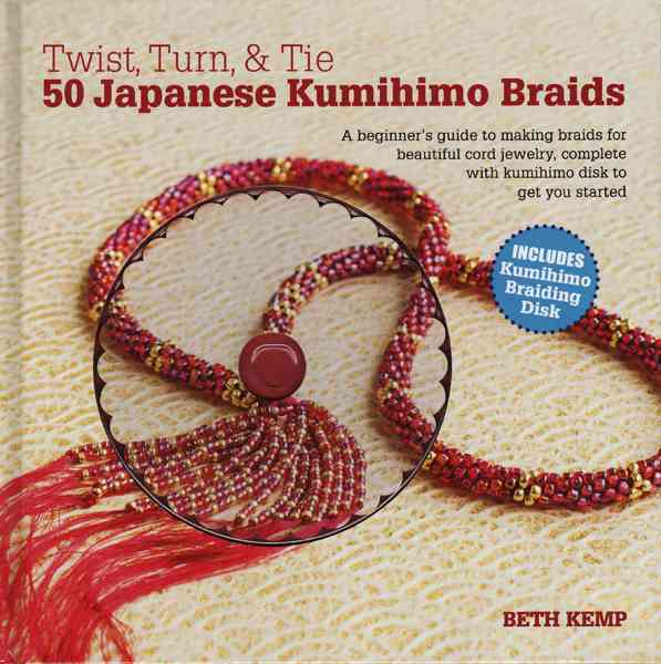 Twist, Turn & Tie 50 Japanese Kumihimo Braids By Kemp, Beth